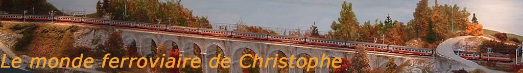 Le monde ferroviaire de Christophe
